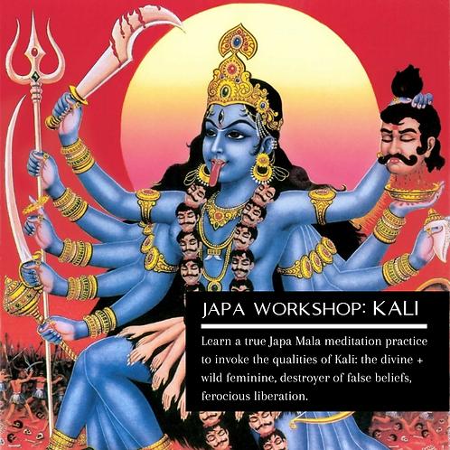 Kali (Workshop + Mala)