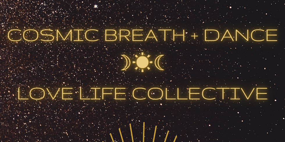 Cosmic Breath + Dance at Love Life Collective