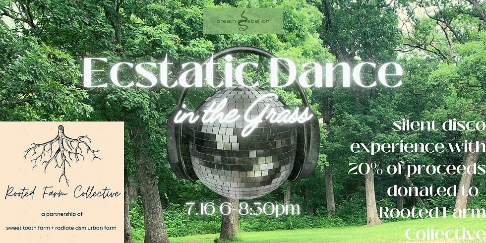 Ecstatic Dance in the Grass: Silent Disco for Rooted Farm Collective