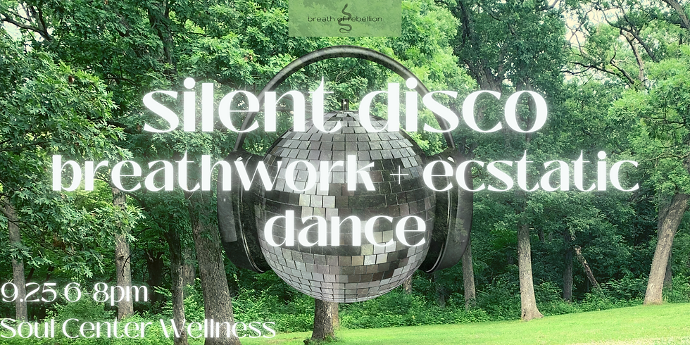 Silent Disco Breath + Ecstatic Dance: Soul Center