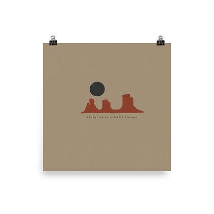 Somewhere On A Desert Highway Print