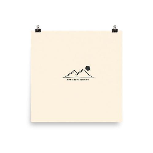 Take Me To The Mountains Print