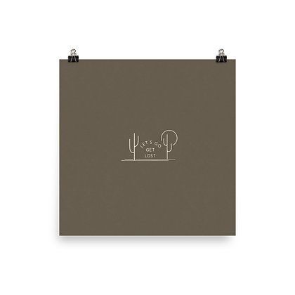 Let's Go Get Lost Print