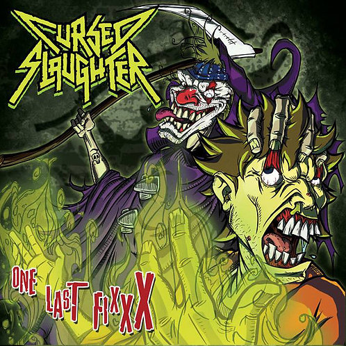 """EP 7"""" Cursed Slaughter – One Last Fixxx"""
