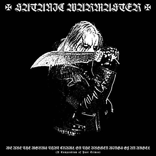 CD Satanic Warmaster -  We Are The Worms That Crawl On The Broken Wings Of An An