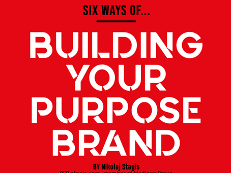 Six ways of building your purpose brand