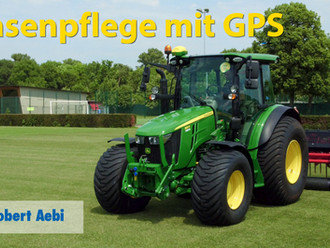 Robert Aebi: Rasenpflege mit GPS (John Deere AMS)