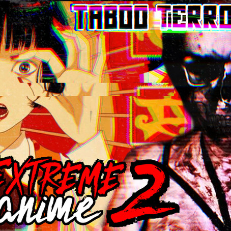 Kelly's Taboo Terrors: Extreme Anime Part 2