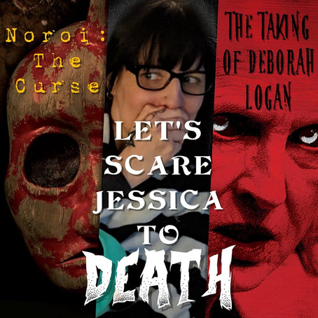 LSJTD: Noroi and The Taking of Deborah Logan