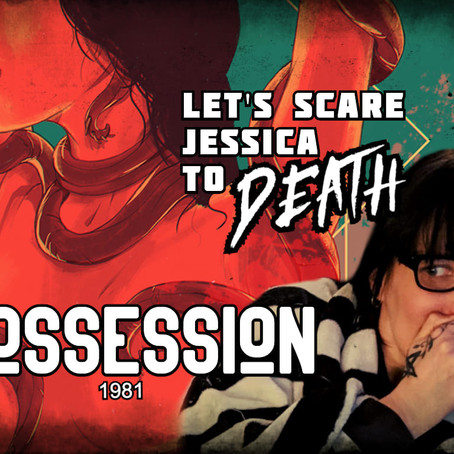 LSJTD: Possession (1981)