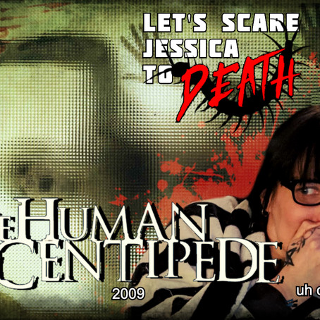 LSJTD: The Human Centipede (2009)