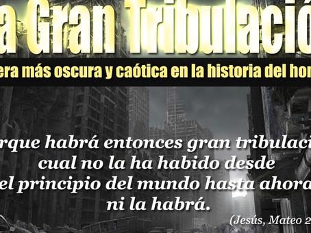 Te preguntas ¿Que es la gran tribulación?