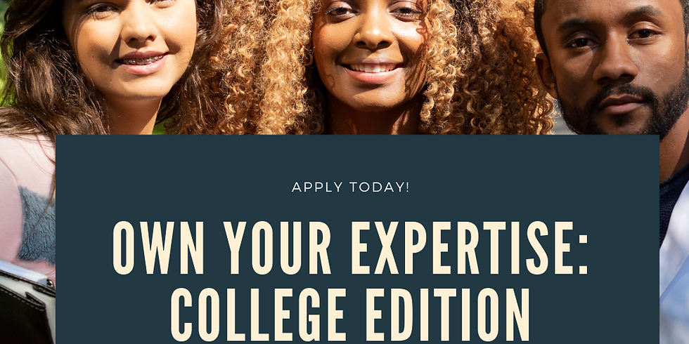 Own Your Expertise: College Edition