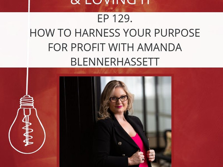 How to harness your purpose for profit