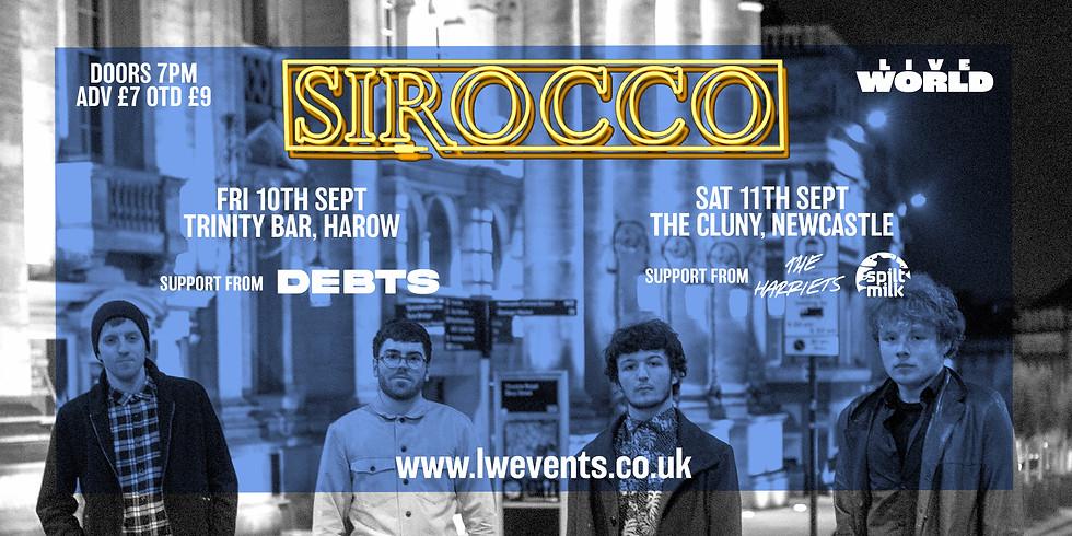 Sirocco, The Harriets & Spilt Milk