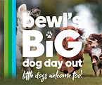 Bwls Big dog day out Sat March 28th 10am
