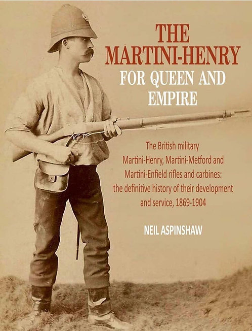 The Martini Henry  - For Queen & Empire by Neil Aspinshaw