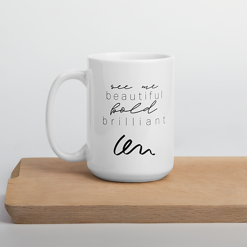 Mug - See Me, Beautiful, Bold, Brilliant