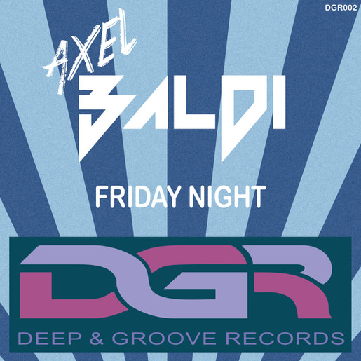 "Axel Baldi   ""Friday Night""   (original Mix)"