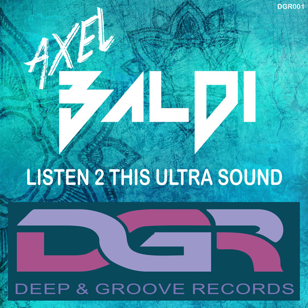 "Axel Baldi   ""Listen 2 This Ultra Sound"""