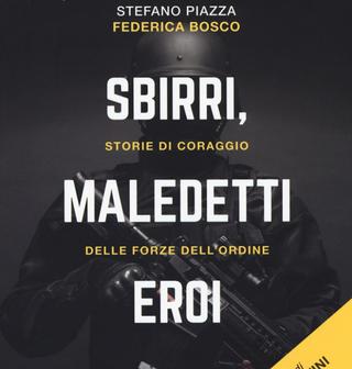 """Il terrorismo visto dall'Italia. """"Sbirri, maledetti eroi. Sorie di coraggio delle forze del"""