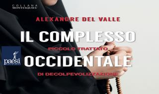 'Il complesso occidentale' di Alexandre Del Valle anche in Italia per Paesi Edizioni