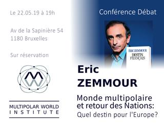 Eric Zemmour à Bruxelles : Europe et retour des nations, le 22 mai 2019