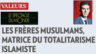 Les Frères musulmans, matrice idéologique du terrorisme islamiste (Revue Valeurs Actuelles)