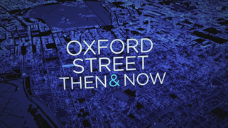 Oxford Street: Then And Now