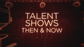Talent Shows: Then & Now