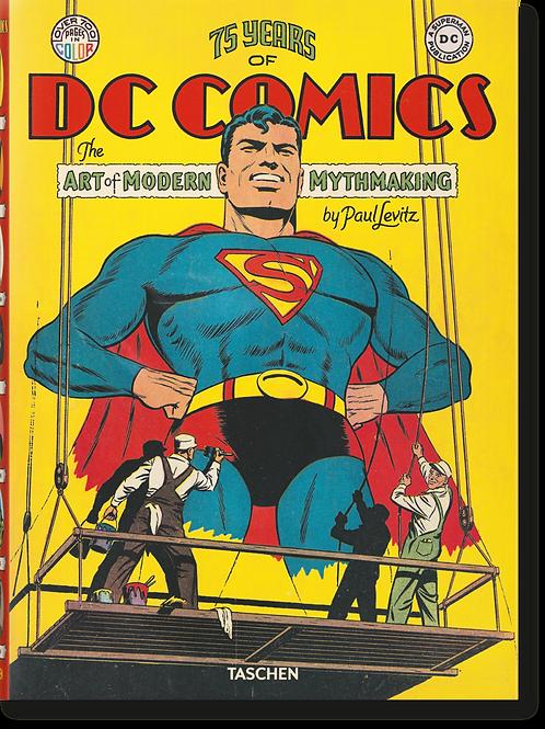 75 Years of DC Comics. The Art of Modern Mythmaking Taschen