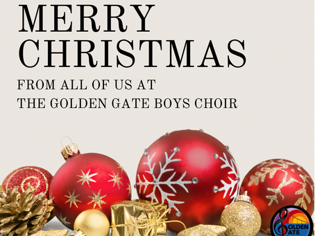 The Golden Gate Boys Choir Staff and Members Wish You And Your Families A Very Merry Christmas