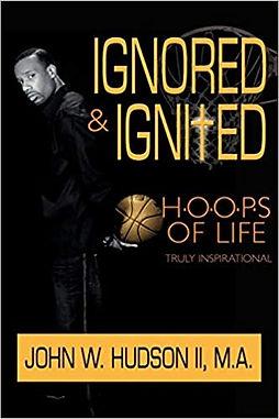 Ignored & Ignited H.o.o.p.s of Life.jpg