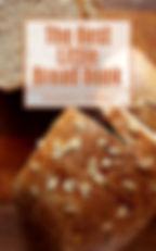 The Best Little Bread Book by The Best Little Organic Farmer, Josephine DeFalco