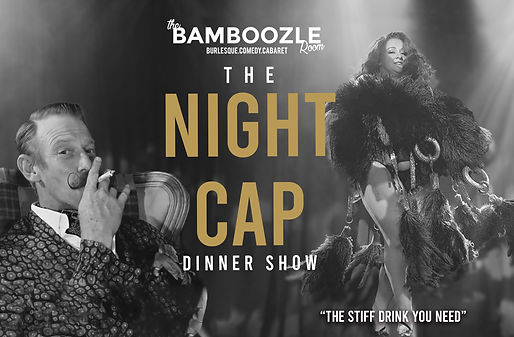 The Night Cap Dinner Show