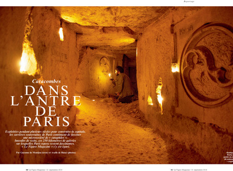 Catacombes: dans l'antre de Paris/ Figaro magazine/octobre 2018.