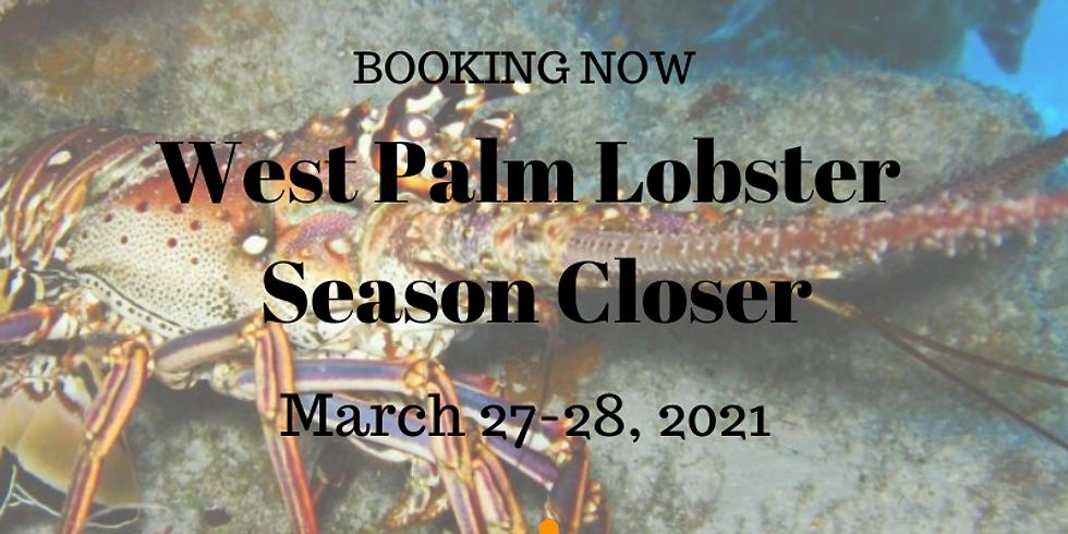 West Palm Lobster Season Closer March 27-28, 2021