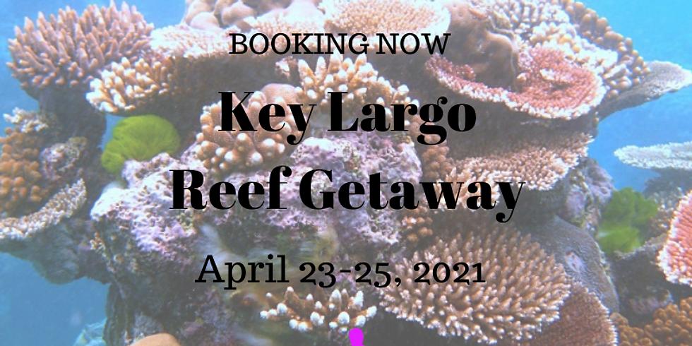 Key Largo Reef Getaway                      April 23-25, 2021