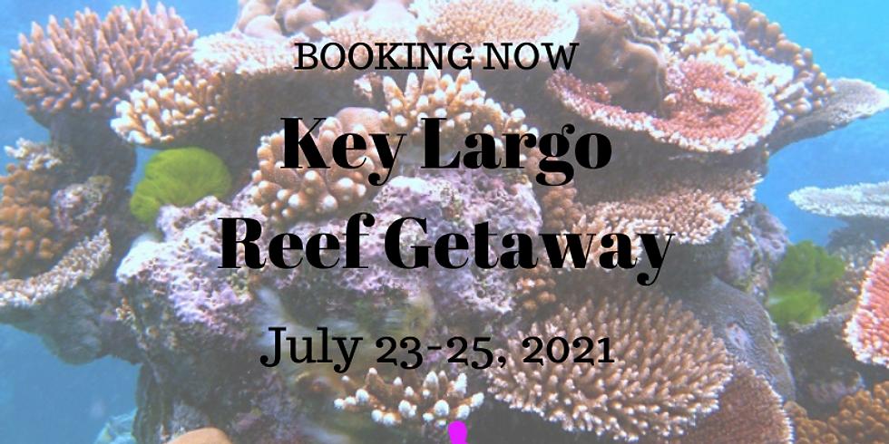 Key Largo Reef Getaway      July 23-25, 2021
