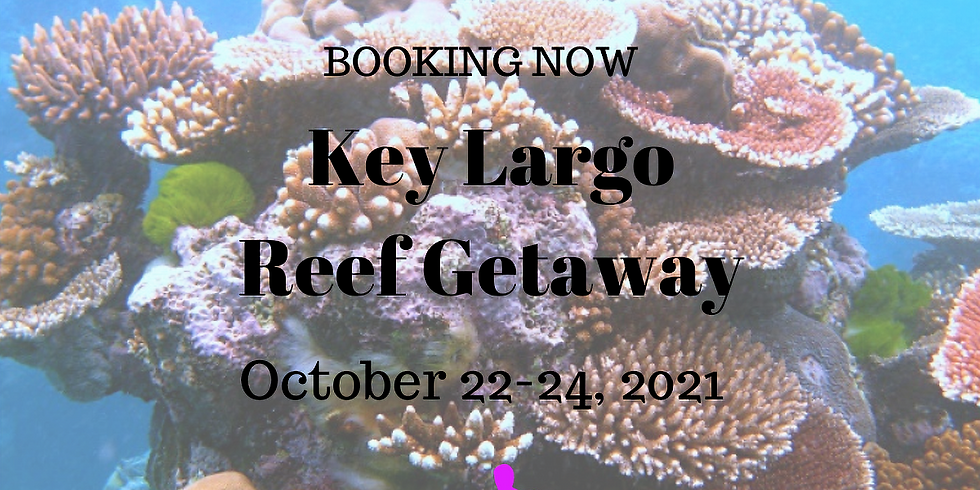 Key Largo Reef Getaway  October 22-24, 2021