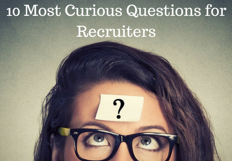 10 Most Curious Questions for Recruiters