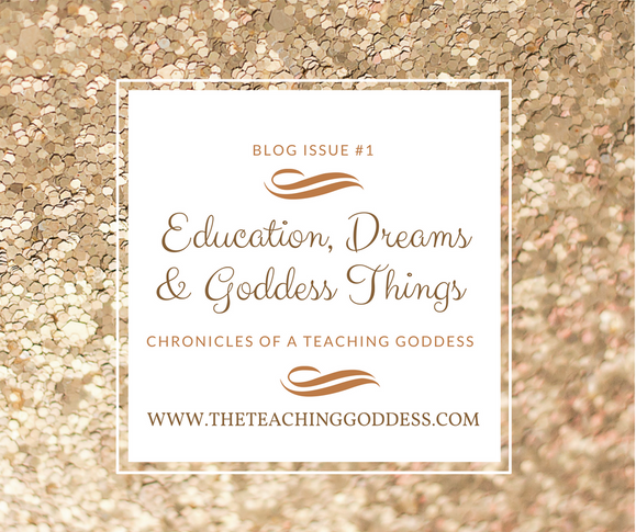 Education, Dreams and Goddess Things