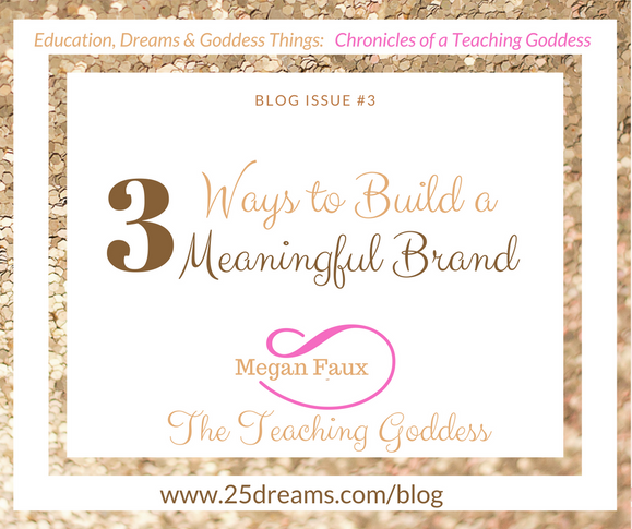 3 Ways to Build a  Meaningful Brand