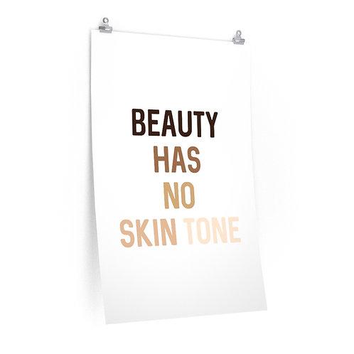 Beauty Has No Skin Tone Premium Matte Poster