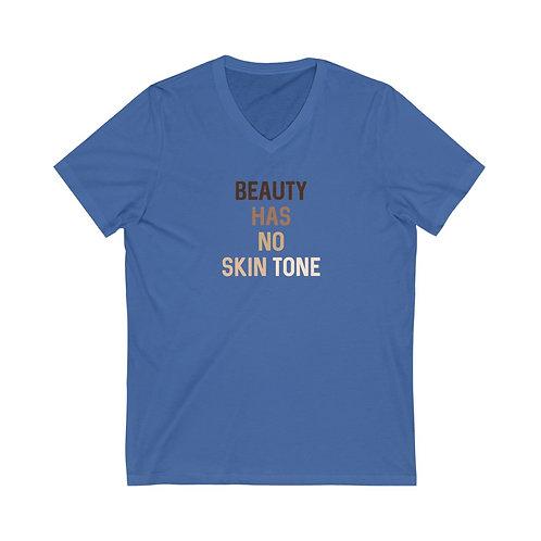 Beauty Has No Skin Tone Short Sleeve V-Neck Tee