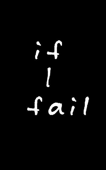 if i fail.jpg