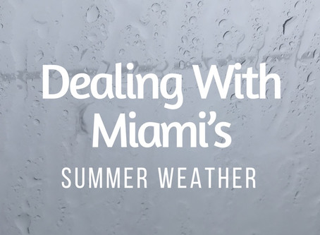 "Dealing with Miami's ""Summer Weather"""