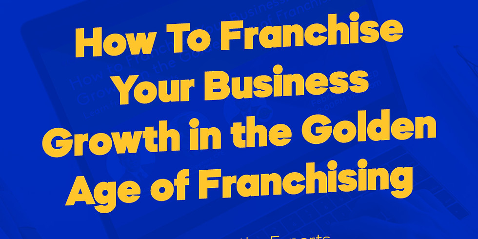 How to Franchise Your Business: Growth Amidst Uncertainty
