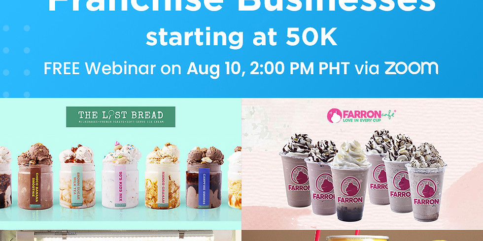Home-based Franchise Businesses starting at 50K: Free Webinar w/ The Lost Bread, Farron Cafe, Pure Nectar & Citrus Zone