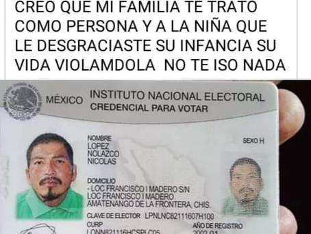 Nicolás Nolasco, originario de Chiapas, abusó sexualmente de una niña; era amigo de su padre
